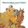 """INCONTRI DI CATECHESI CON L'ARTE – sussidio 2015 """"Misericordiosi come il Padre"""""""